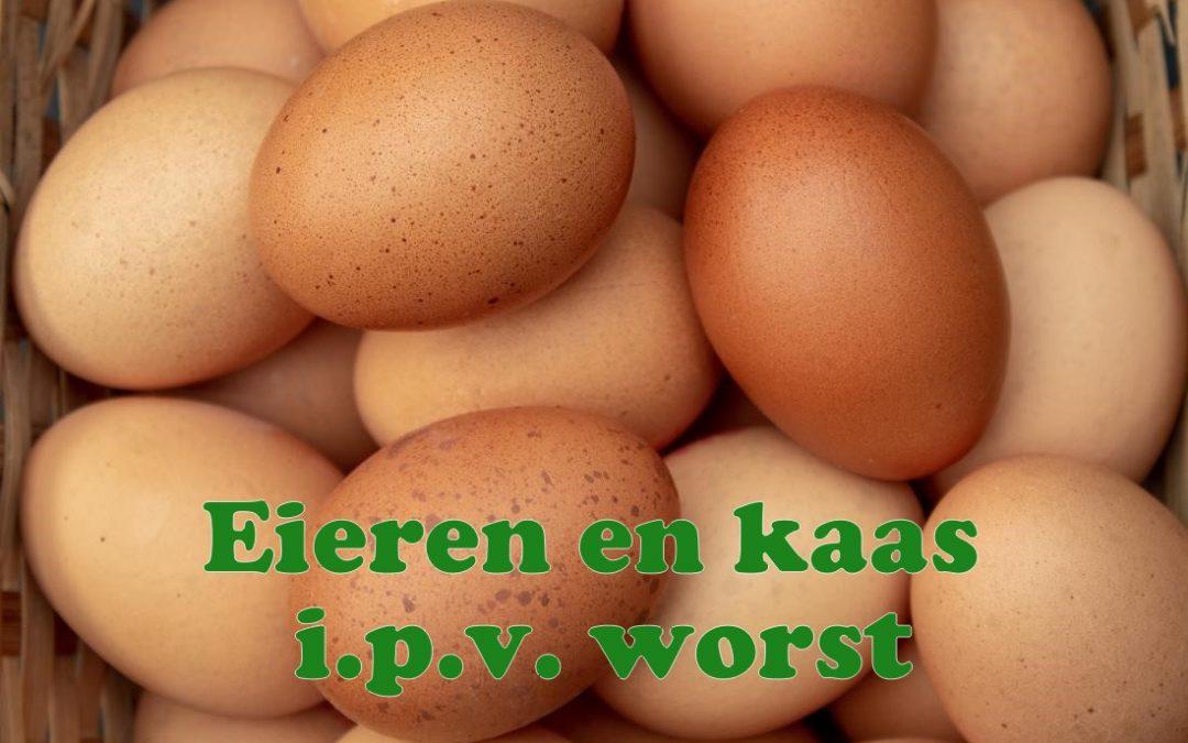 Eieren en kaas voor Clara i.p.v. worst